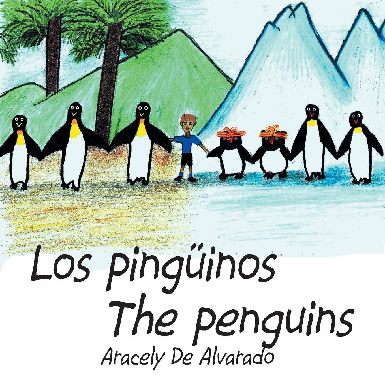 Los Pinguinos/ The Penguins: Amazon.es: De Alvarado, Aracely: Libros en idiomas extranjeros