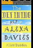 The Defining Act of Alexa Davies