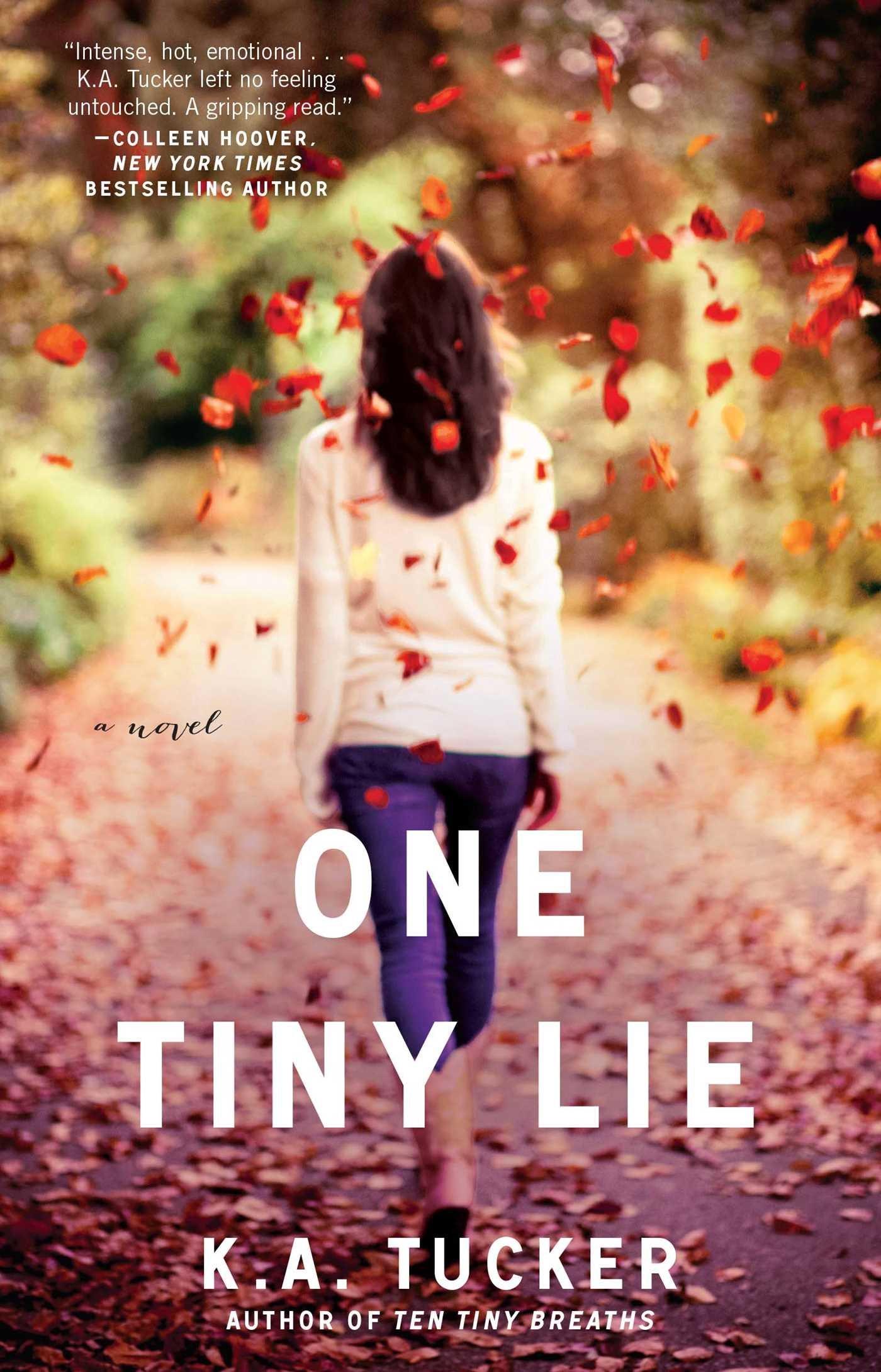 One Tiny Lie: A Novel (the Ten Tiny Breaths Series): Ka Tucker:  9781476740478: Amazon: Books
