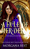 A Tale of Mer-der: Cozy Mystery with Magical Elements (His Ghoul Friday Book 1)