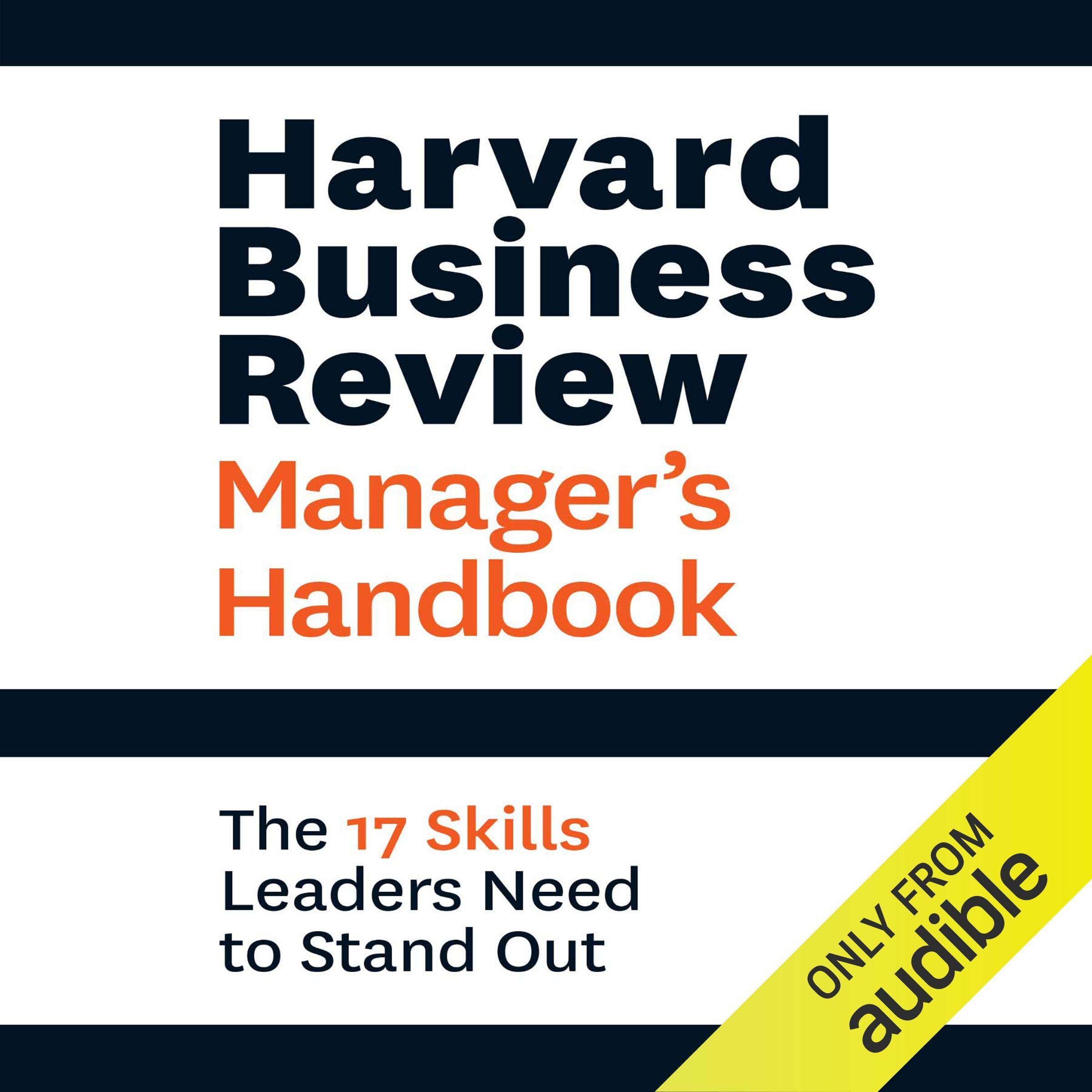 Harvard Business Review Manager's Handbook  The 17 Skills Leaders Need To Stand Out