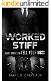 Worked Stiff: Short Stories to Tell Your Boss