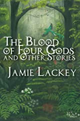 The Blood of Four Gods: And Other Stories Kindle Edition