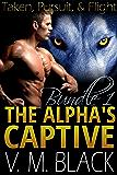 Taken, Pursuit, & Flight Bundle: The Alpha's Captive BBW/Werewolf Paranormal Romance #1-3 (The Alpha's Captive BBW/Werewolf Paranormal Romanc Boxset Book 1)