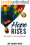 Hope Rises: Make Your Life, Love & Leadership Soar