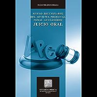 Nuevo diccionario del sistema procesal penal acusatorio: Juicio oral (Biblioteca Jurídica Porrúa)