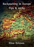 Backpacking in Europe: Tips & Tricks