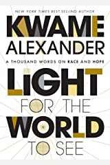 Light for the World to See: A Thousand Words on Race and Hope Kindle Edition