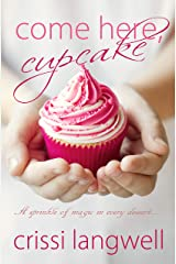 Come Here, Cupcake: A sprinkle of magic in every bite (Dessert For Dinner Book 1) Kindle Edition