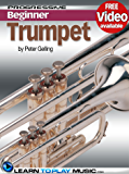 Trumpet Lessons for Beginners: Teach Yourself How to Play Trumpet (Free Video Available) (Progressive Beginner) (English Edition)