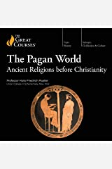 The Pagan World: Ancient Religions Before Christianity Audible Audiobook
