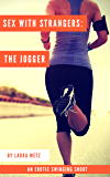 Sex with Strangers: The Jogger