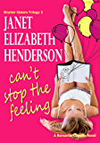 Can't Stop the Feeling: Romantic Comedy (Sinclair Sisters Trilogy Book 2)