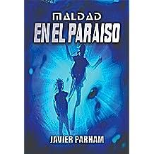 Maldad En El Paraíso (Spanish Edition) Sep 20, 2018