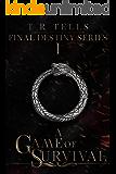 A Game of Survival (Final Destiny Book 1)