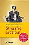 Stressfrei arbeiten: TaschenGuide (Haufe TaschenGuide)