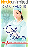 A Cut Above: A Lesbian Medical Romance (Lakeside Hospital Book 2)