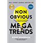 Non Obvious Megatrends: How to See What Others Miss and Predict the Future (Non-Obvious Trends Series) (Non-Obvious Series Book 10)