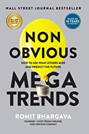 Non Obvious Megatrends: How to See What Others Miss and Predict the Future (Non-Obvious Trends Series) (Non-Obvious Series Bo