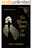 The Wrong Sort To Die: Historical mystery set in the lead up to World War 1 (Dr Margaret Demeray)