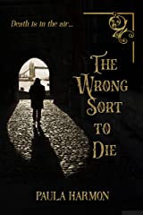The Wrong Sort To Die: Historical mystery set in the lead up to World War 1 (Dr Margaret Demeray) Kindle Edition