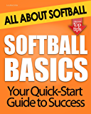 Softball Basics: All About Softball (English Edition)