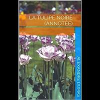 La Tulipe noire (Annotée) (French Edition)