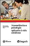 Neurociências e Psicologia Aplicadas à Vida Cotidiana - Volume 1