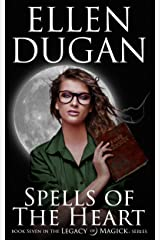 Spells Of The Heart (Legacy Of Magick Series, Book 7) Kindle Edition
