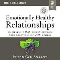 Emotionally Healthy Relationships: Audio Bible Studies: Discipleship that Deeply Changes Your Relationship with Others