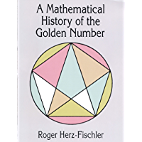A Mathematical History of the Golden Number (Dover Books on Mathematics)