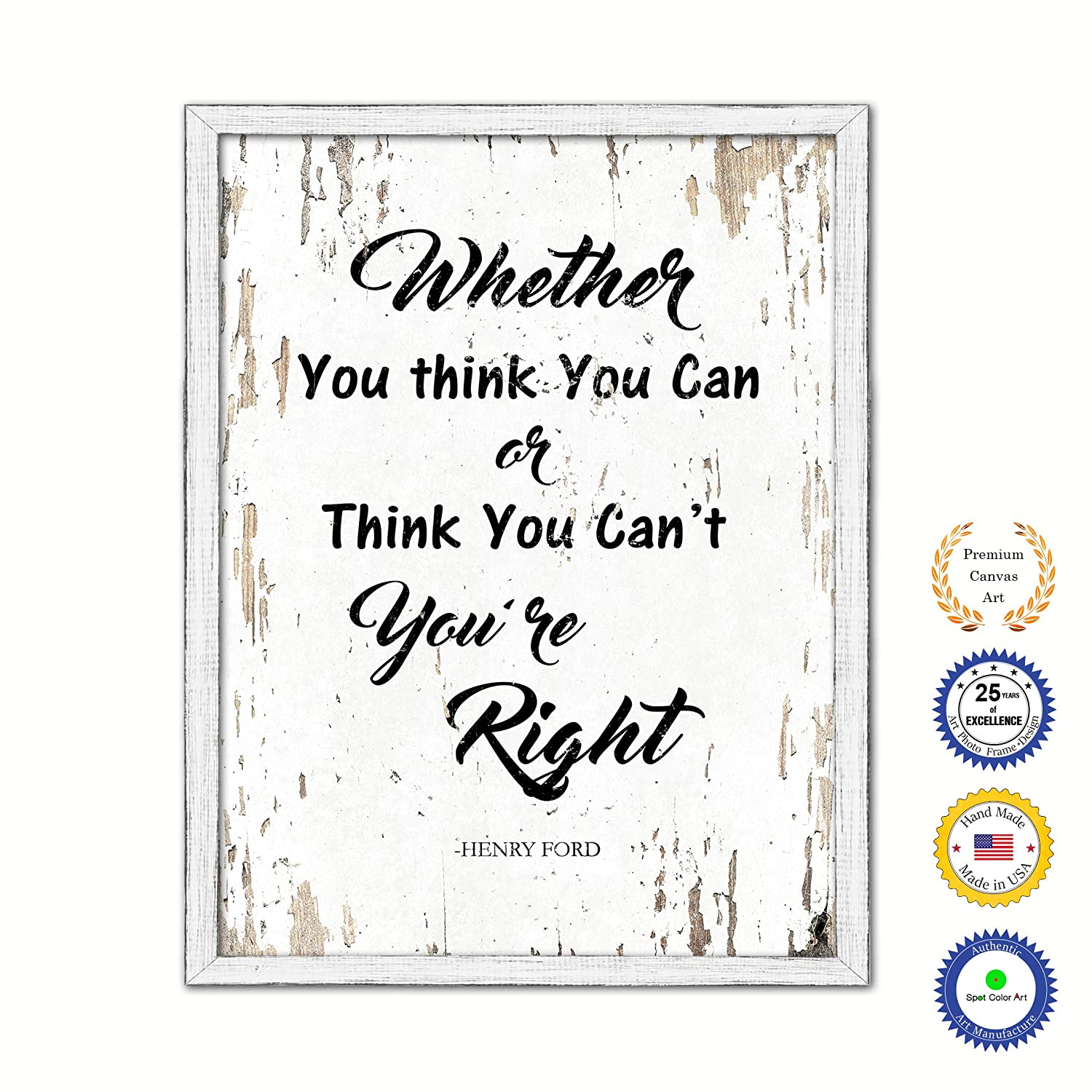 SpotColorArt Whether You Think You Can Or Cant Youre Right Framed Canvas Art 22 x 29 White Spot Color Art QUOTEBEACH131-111393WH2229B