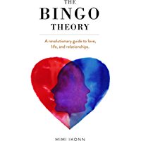The Bingo Theory: A revolutionary guide to love, life, and relationships. (English Edition)