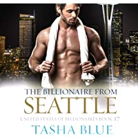 The Billionaire from Seattle: United States of Billionaires, Book 17