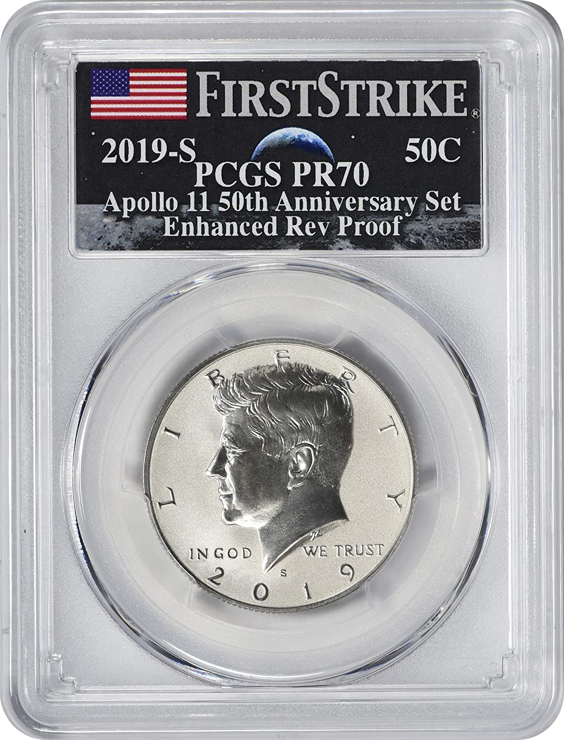 2019-S Apollo 11 Enhanced Reverse Proof Kennedy PCGS PR70 FIRST DAY IN STOCK!!