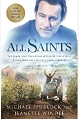 All Saints: The Surprising True Story of How Refugees from Burma Brought Life to a Dying Church Paperback