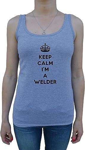 Keep Calm I'm A Welder Mujer De Tirantes Camiseta Gris Todos Los Tamaños Women's Tank T-Shirt Grey A...