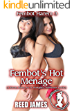 Fembot's Hot Menage (Fembot Harem 3): (A Harem, Robot, Sci Fi, Workplace, Submissive Erotica)