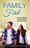 Family First: An African American Christian Romance and Suspense Story (The Marcus Martin Love and Family Saga Book 1)