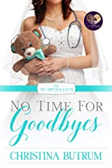 No Time for Goodbyes (The No Brides Club Book 7) Kindle Edition