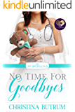 No Time for Goodbyes (The No Brides Club Book 7)