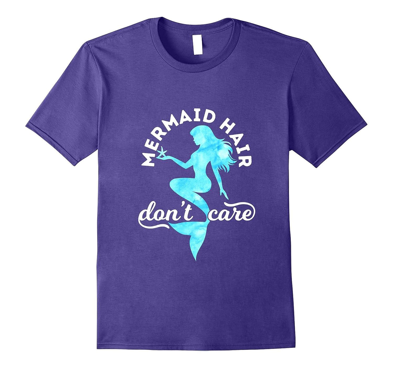 Mermaid Hair Don't Care Tee Shirt T-Shirt Messy Tshirt-Art