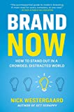 Brand Now: How to Stand Out in a