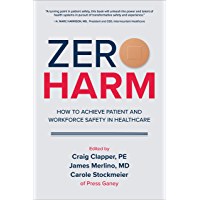 Zero Harm: How to Achieve Patient and Workforce Safety in Healthcare