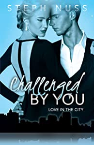 Challenged By You (Love in the City Book 5)