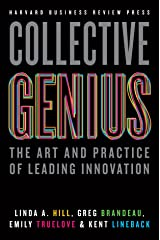 Collective Genius: The Art and Practice of Leading Innovation Hardcover