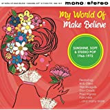 My World of Make Believe/Sunshine, Soft & Studio Pop 1966-1972