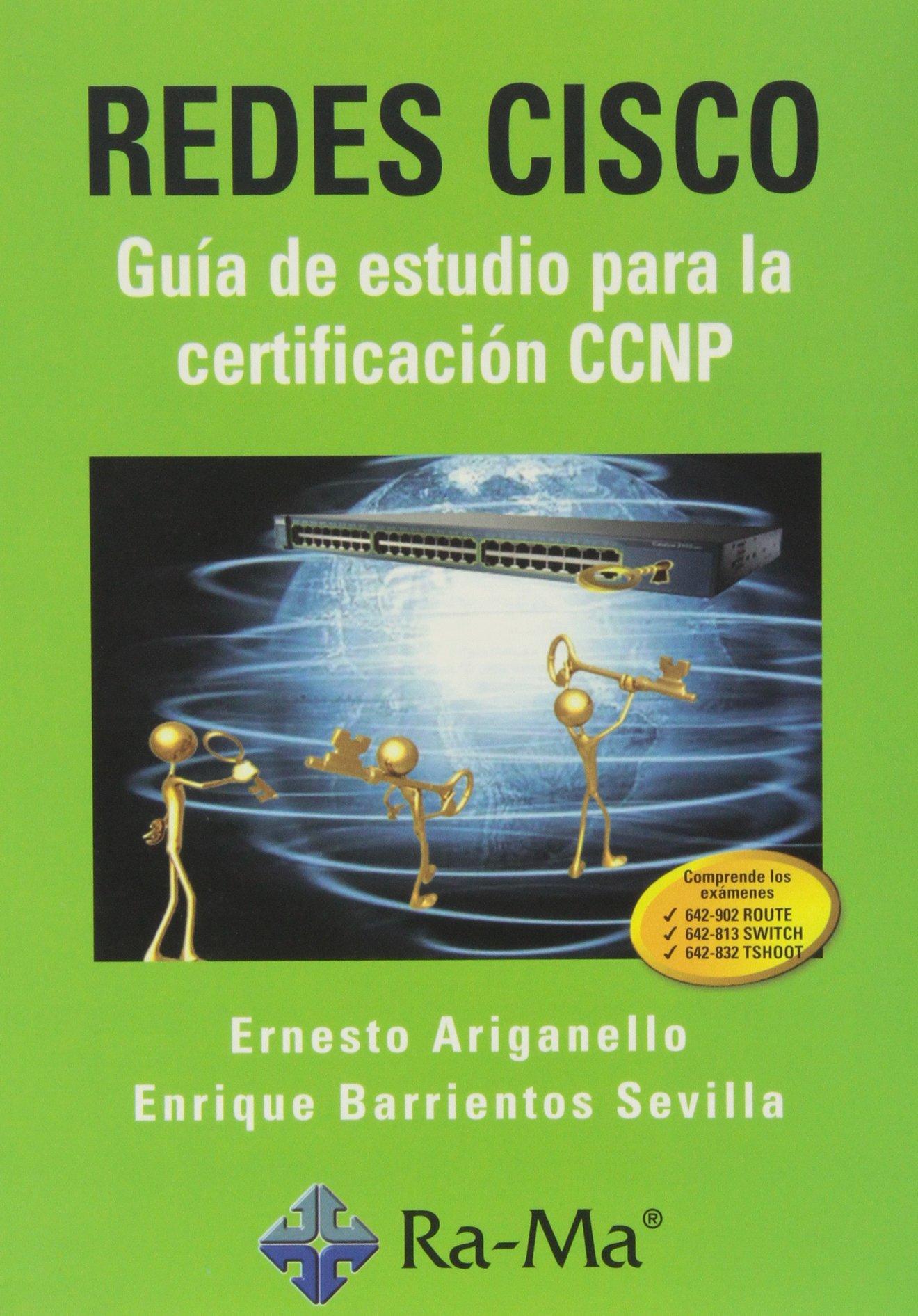 Redes CISCO. Guía de estudio para la certificación CCNP Tapa blanda – 1 ene 2014 Ernesto Ariganello Enrique Barrientos Sevilla ANTONIO GARCIA TOME 8499640354