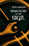 Warlocks of the Sigil (The Sigil Series Book 1)