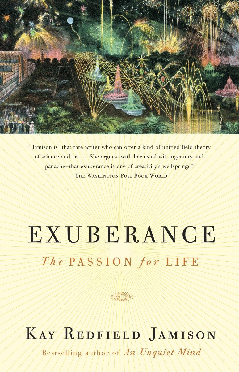Exuberance: The Passion for Life: Kay Redfield Jamison: 9780375701481:  Amazon.com: Books